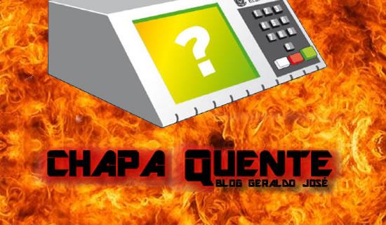 CHAPA QUENTE – OS BASTIDORES DA POLÍTICA, EM GOTAS...